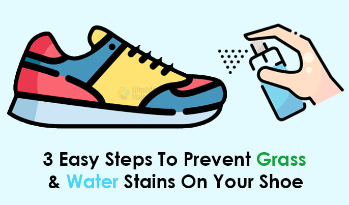 3 Easy Steps to Prevent Grass and Water Stains On Shoes